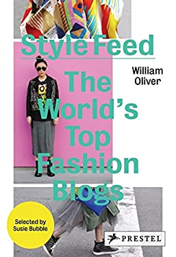 Style Feed: The World's Top Fashion Blogs 9783791347189