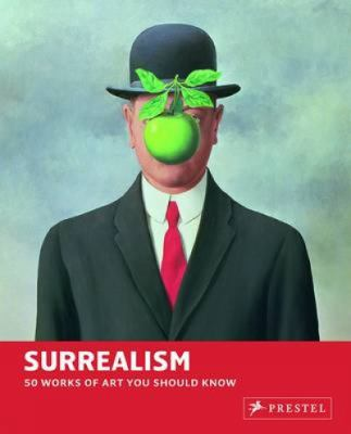 Surrealism: 50 Works of Art You Should Know 9783791348438