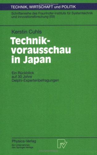 Technikvorausschau in Japan: Ein R Ckblick Auf 30 Jahre Delphi-Expertenbefragungen 9783790810790