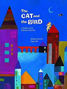 The Cat and the Bird: A Children's Book Inspired by Paul Klee 9783791370996