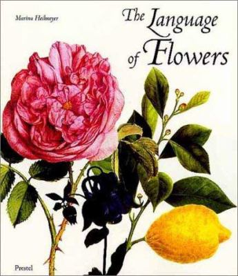 The Language of Flowers: Symbols and Myths 9783791323961