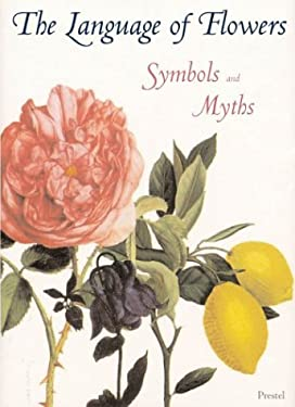 The Language of Flowers: Symbols and Myths 9783791330860