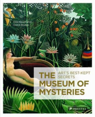 The Museum of Mysteries: Art's Best Kept Secrets 9783791349206