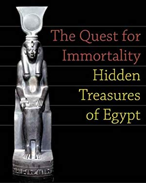 The Quest for Immortality: Hidden Treasures of Egypt 9783791327358