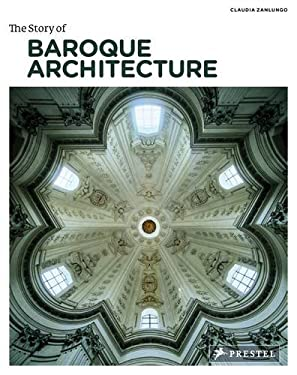 The Story of Baroque Architecture 9783791345956
