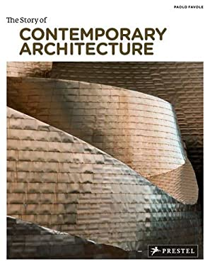 The Story of Contemporary Architecture 9783791345987