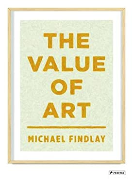 The Value of Art: Money, Power, Beauty 9783791346380