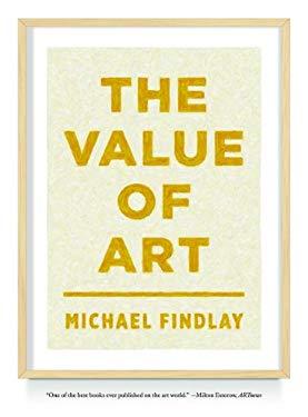The Value of Art: Money, Power, Beauty 9783791349138
