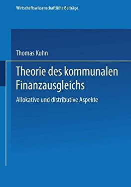 Theorie Des Kommunalen Finanzausgleichs: Allokative Und Distributive Aspekte 9783790808285