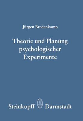 Theorie Und Planung Psychologischer Experimente 9783798505759