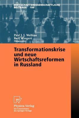 Transformationskrise Und Neue Wirtschaftsreformen in Russland 9783790814651