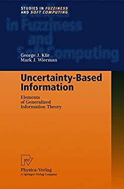 Uncertainty-Based Information: Elements of Generalized Information Theory 9783790812428