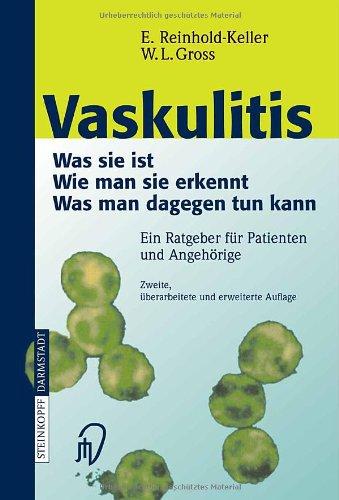 Vaskulitis: Was Ist Sie - Wie Man Sie Erkennt - Was Man Dagegen Tun Kann 9783798514744