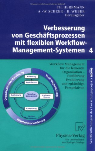 Verbesserung Von Geschaftsprozessen Mit Flexiblen Workflow-Management-Systemen 4: Workflow-Management Fur Die Lernende Organisation - Einfahrung, Eval 9783790813234