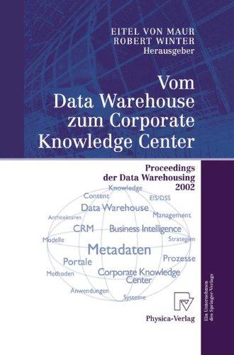 Vom Data Warehouse Zum Corporate Knowledge Center: Proceedings Der Data Warehousing 2002 9783790815368