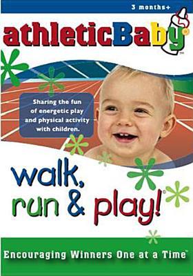 Walk, Run & Play: Athletic Baby