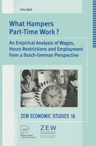 What Hampers Part-Time Work?: An Empirical Analysis of Wages, Hours Restrictions and Employment from a Dutch-German Perspective