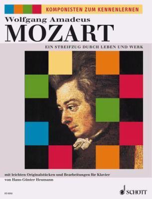Wolfgang Amadeus Mozart: Ein Streifzug Durch Leben Und Werk 9783795755614