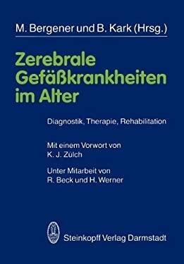 Zerebrale Gef Krankheiten Im Alter: Diagnostik, Therapie, Rehabilitation 9783798506640