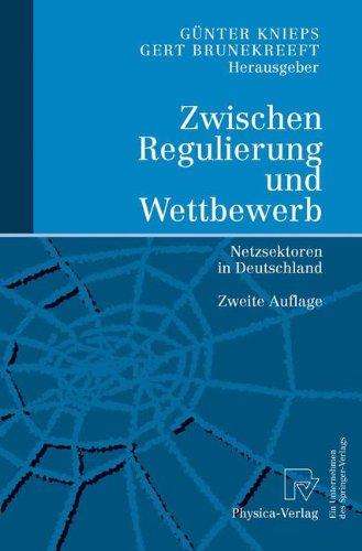 Zwischen Regulierung Und Wettbewerb: Netzsektoren in Deutschland 9783790815351