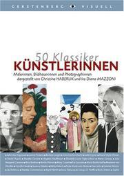 50 Klassiker. Knstlerinnen. Malerinnen, Bildhauerinnen und Fotografinnen. - Mazzoni, Ira Diana, Haberlik, Christina