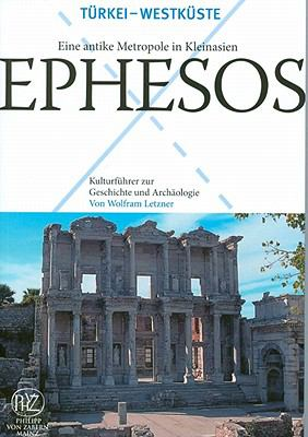 Ephesos: Eine Antike Metropole In Kleinasien 9783805340908