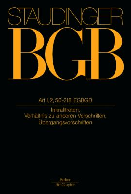 Art 1, 2, 50-218 Egbgb: (Inkrafttreten, Verh Ltnis Zu Anderen Vorschriften, Bergangsvorschriften) 9783805910170