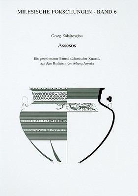 Assesos: Ein Geschlossener Befund Sudionischer Keramik Aus Dem Heiligtum Der Athena Assesia 9783805335003