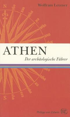 Athen: Der Archaologische Fuhrer 9783805344562
