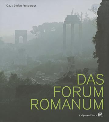 Das Forum Romanum: Spiegel Der Stadtgeschichte Des Antiken ROM 9783805344715