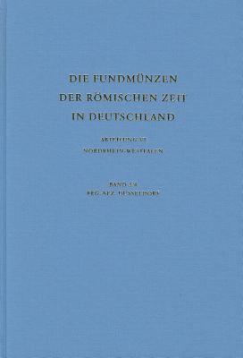 Die Fundmunzen Der Romischen Zeit in Deutschland / Abteilung: VI (Nordrhein-Westfalen), Reg.-Bez. Duseldorf (Ohne Krefeld-Gellep, Neuss Und Xanten) 9783805343541