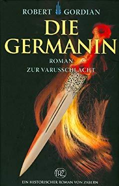 Die Germanin: Roman Zur Varusschlacht 9783805339308