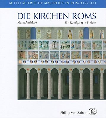 Die Kirchen Roms: Ein Rundgang in Bildern. Mittelalterliche Malereien in ROM 312-1431 9783805339087