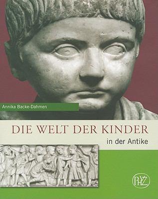 Die Welt Der Kinder in Der Antike 9783805338707