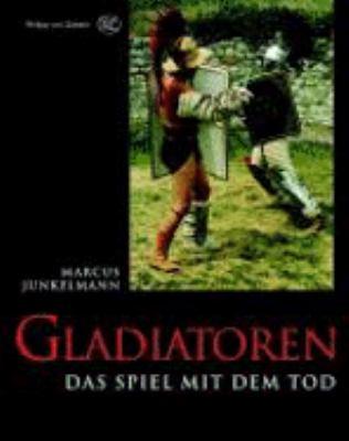 Gladiatoren: Das Spiel Mit Dem Tod 9783805337977