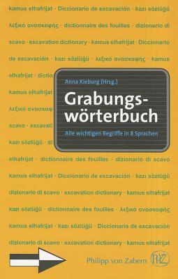 Grabungsworterbuch: Alle Wichtigen Begriffe in 8 Sprachen 9783805345330