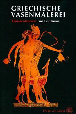 Griechische Vasenmalerei: Eine Einfuhrung 9783805344623