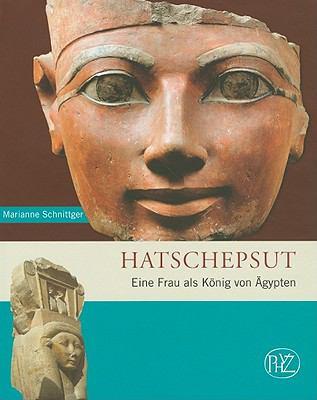 Hatschepsut: Eine Frau als Konig Von Agypten 9783805338103