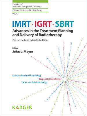 Imrt, Igrt, Sbrt: Advances in the Treatment Planning and Delivery of Radiotherapy: San Francisco Radiation Oncology Conference, San Fran 9783805596800