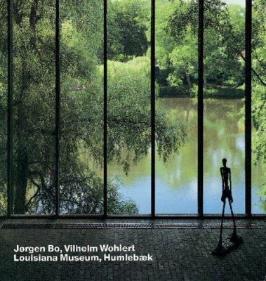 J0rgen Bo & Vilhelm Wohlert: Louisiana Museum, Humlebaek 9783803027030