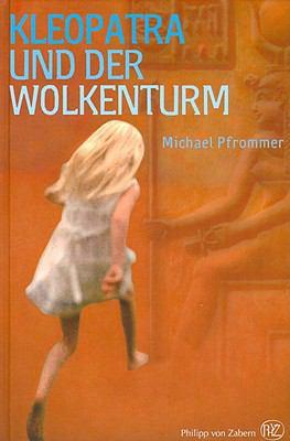 Kleopatra Und Der Wolkenturm: Jugendroman