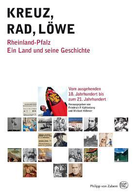 Kreuz-Rad-Lowe: Rheinland-Pfalz. Ein Land Und Seine Geschichte, Volumes 2 and 3 9783805342919