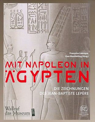 Mit Napoleon in Agypten: Die Zeichnungen Des Jean-Baptiste Lepere 9783805341035