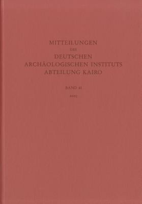 Mitteilungen Des Deutschen Archaologischen Instituts Abteilung Kairo, Band 61 9783805334969