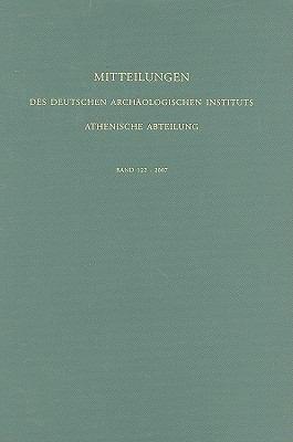 Mitteilungen: Des Deutschen Archaologischen Instituts Athenische Abteilung, Band 122: 2007 9783805339247