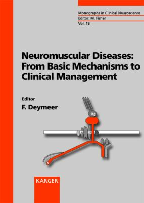Neuromuscular Diseases: From Basic Mechanisms to Clinical Management 9783805570565
