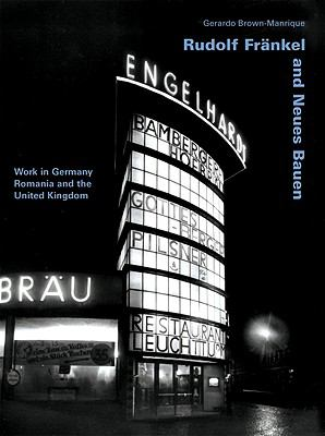 Rudolf Frankel and Neues Bauen: Work in Germany, Romania and the United Kingdom 9783803006950