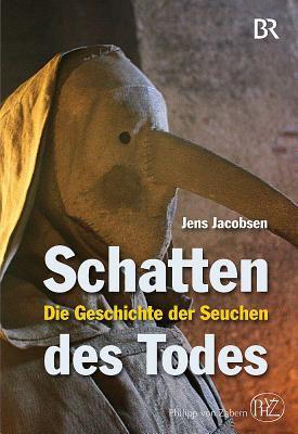Schatten Des Todes: Die Geschichte Der Seuchen 9783805345385