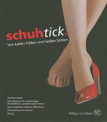 Schuhtick: Von Kalten Fussen Und Heissen Sohlen 9783805339384