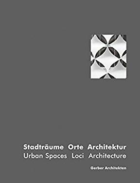 Stadtraume Orte Architektur/Urban Spaces Loci Architecture 9783803006660